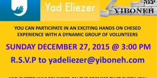 Chessed Project:  TIME TO ACT! Promote Unity through Hands on Chessed Event with YAD ELIEZER and YIBONEH Sunday December 27