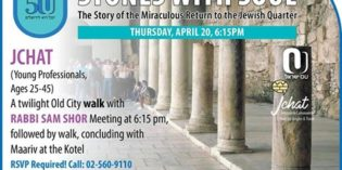 "OU Israel Center – Tonight:  ""STONES WITH SOUL – THE STORY OF THE MIRACULOUS RETURN TO THE JEWISH QUARTER"""