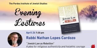 "Rabbi Dr. Nathan Lopes Cardozo at Pardes – ""Jewish Law as Rebellion: A Plea for Religious Authenticity and Halakhik Courage"""